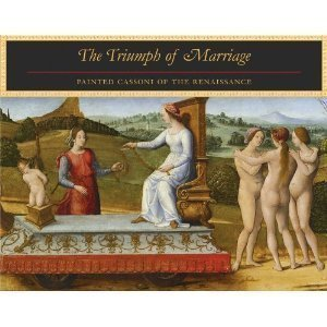 The Triumph of Marriage: Painted Cassoni of the Renaissance