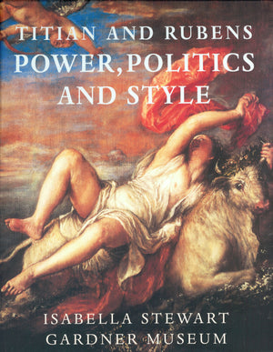 Titian and Rubens: Power, Politics, and Style