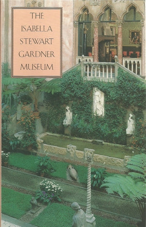 The Isabella Stewart Gardner Museum: A  Companion Guide and History, 1995