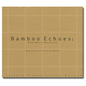 Bamboo Echoes: A New Work by Mona Higuchi