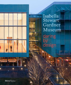 Daring by Design Book Cover featuring the Gardner Museum New Wing