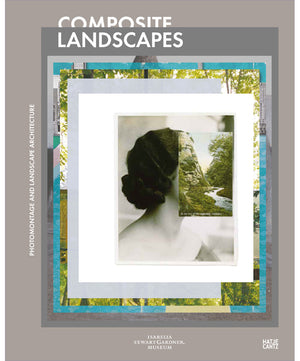 Composite Landscapes: Photomontage and Landscape Architecture