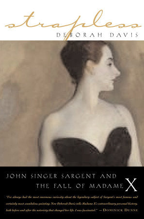 Strapless: John Singer Sargent and the Fall of Madame X