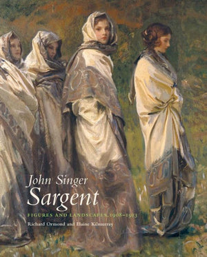 John Singer Sargent: Figures and Landscapes, 1908-1913: The Complete Paintings, Volume VIII
