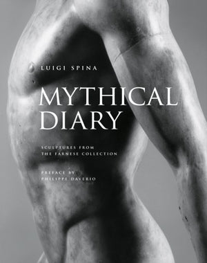 Mythical Diary: Sculptures from the Farnese Collection