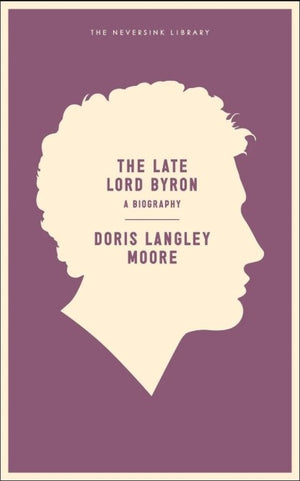 The Late Lord Byron: Biography