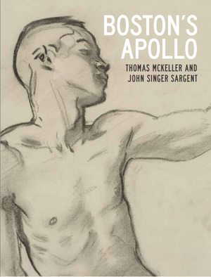 Boston's Apollo: Thomas McKeller & John Singer Sargent