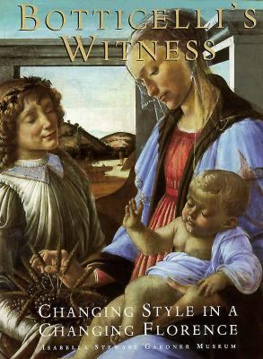 Botticelli's Witness: Changing Styles in a Changing Florence