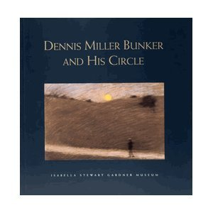 Dennis Miller Bunker and His Circle