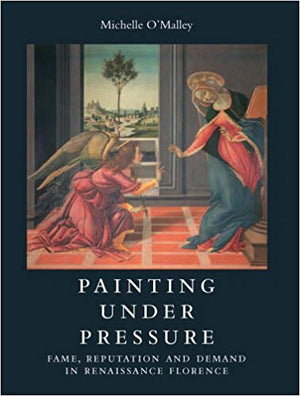 Painting Under Pressure: Fame, Reputation, and Demand in Renaissance Florence