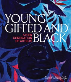 Young, Gifted & Black: A New Generation of Artists