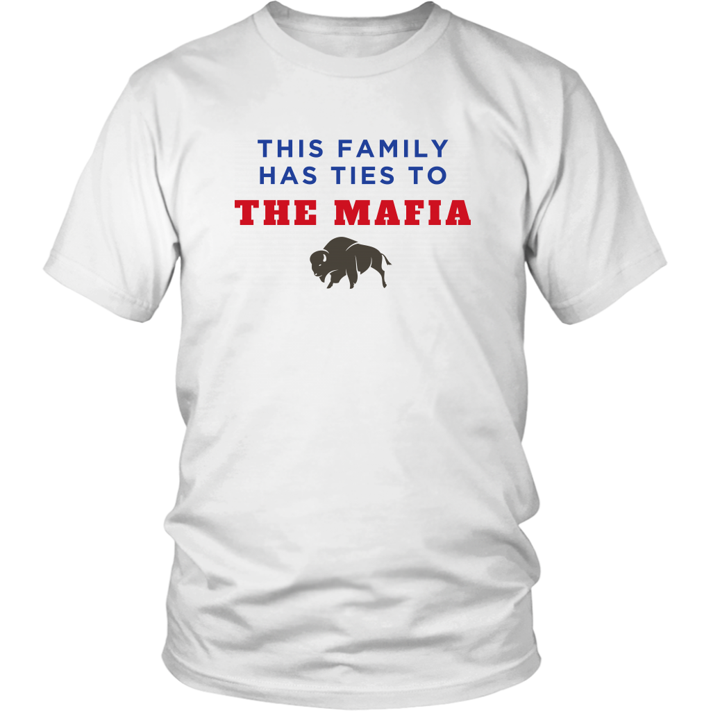 This Family Has Ties To The Mafia Unisex T-Shirt - Buffalo Bills, Bills Mafia