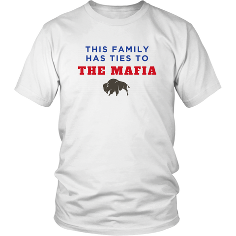 Image of This Family Has Ties To The Mafia Unisex T-Shirt - Buffalo Bills, Bills Mafia
