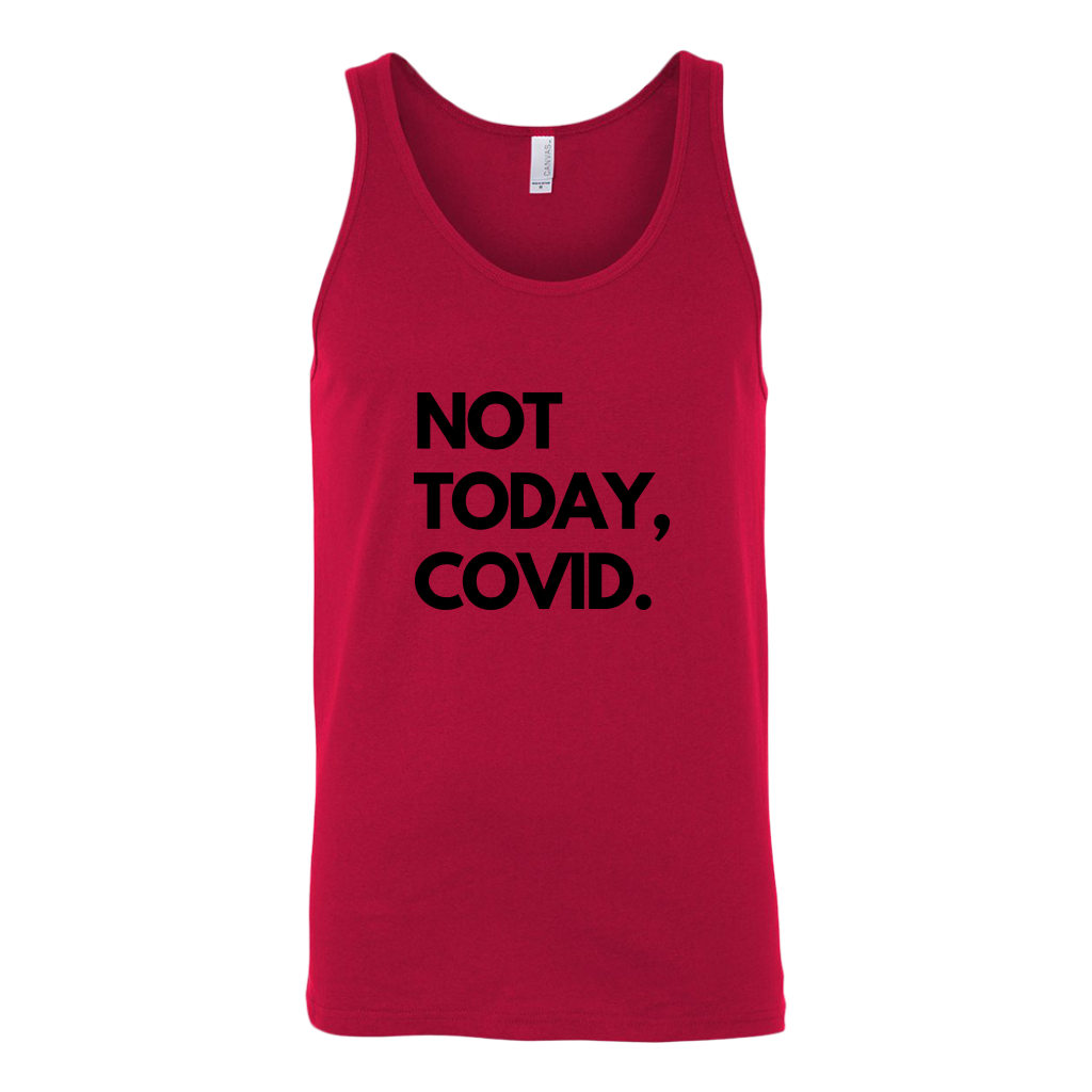 Not Today, Covid - Unisex Tank Top
