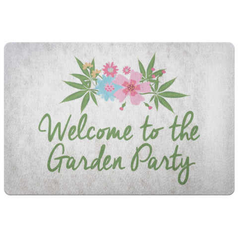 Image of Doormat - Welcome To The Garden Party Welcome Door Mat - Pot Gift, Weed Gift, Marijuana Gift, Stoner Gift