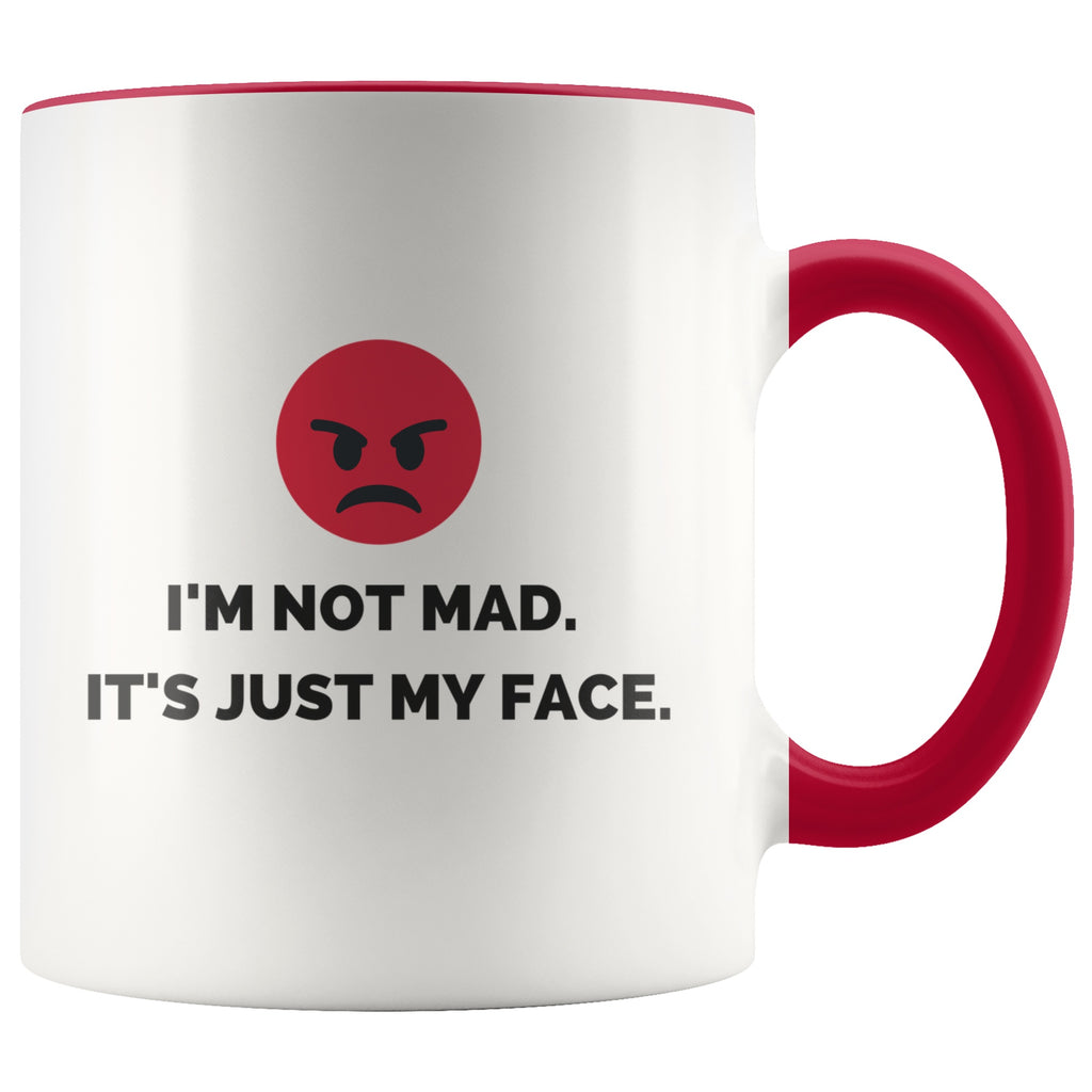 Drinkware - I'm Not Mad. It's Just My Face Coffee Mug  – Office Humor, Funny Office Gift, Funny Boss Gift, Funny Co-Worker Gift, Funny Best Friend Gift