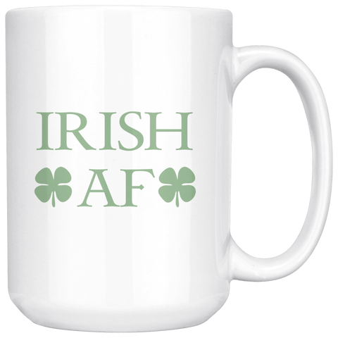 Image of Drinkware - Irish AF 15 Oz Coffee Mug, Tea Mug - Notre Dame Mug, Irish Pride Mug