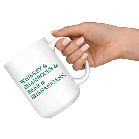 Drinkware - St. Patrick's Day Funny Coffee Mug - Whiskey, Shamrocks, Beer And Shenanigans
