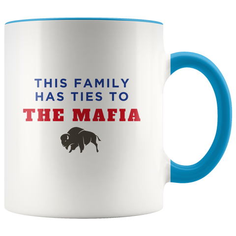 Image of This Family Has Ties To The Mafia Coffee Mug - Buffalo Bills, Bills Mafia