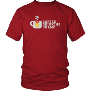 T-shirt - Coffee Drinking Champ Funny Coffee Lovers T-Shirt
