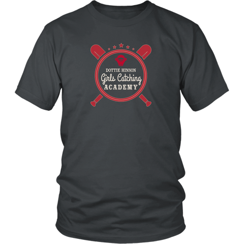 T-shirt - Dottie Hinson Girls Catching Academy Funny T-shirt - A League Of Their Own
