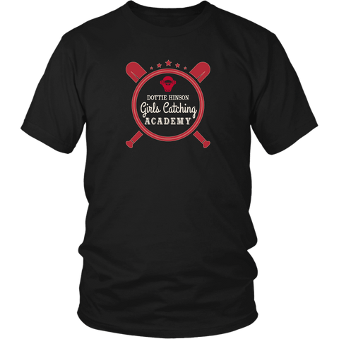 Image of T-shirt - Dottie Hinson Girls Catching Academy Funny T-shirt - A League Of Their Own