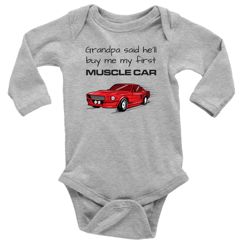Image of T-shirt - Grandpa Said He'll Buy Me My First Muscle Car - Infant & Toddler One Piece Bodysuit, Short Sleeve & Long Sleeve