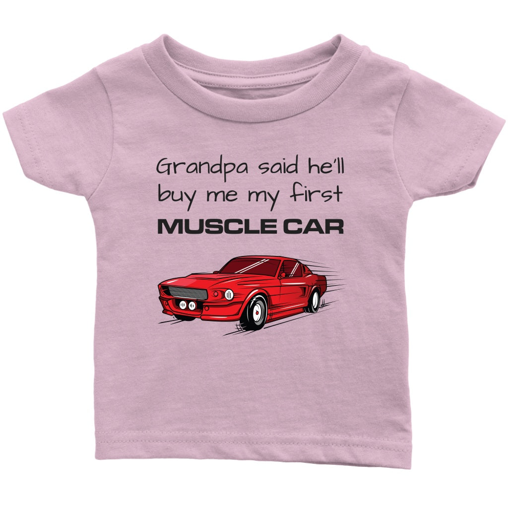 T-shirt - Grandpa Said He'll Buy Me My First Muscle Car - Infant / Toddler Short Sleeve T-shirt