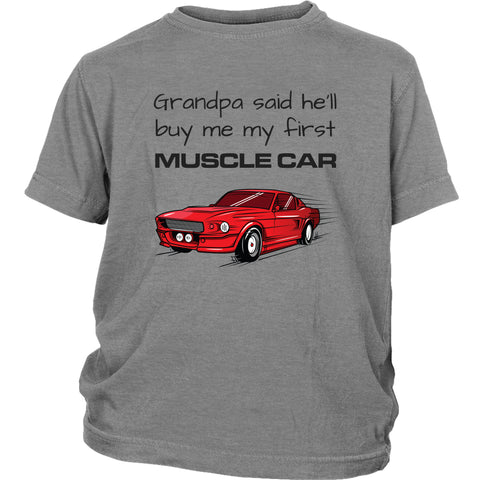 T-shirt - Grandpa Said He'll Buy Me My First Muscle Car Youth T-Shirt