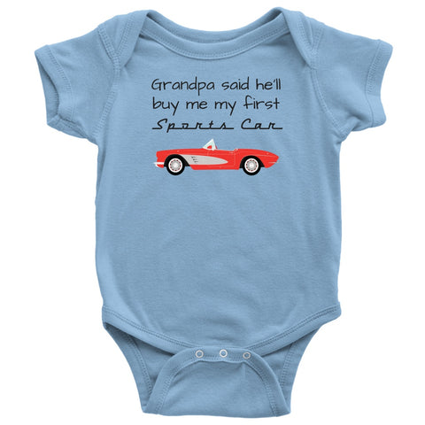 T-shirt - Grandpa Said He'll Buy My First Sports Car - Infant One Piece Bodysuit