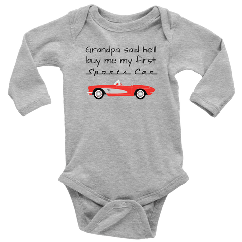 Image of T-shirt - Grandpa Said He'll Buy My First Sports Car - Infant One Piece Bodysuit