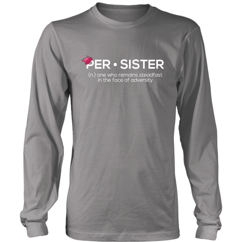 T-shirt - Persister Women's March - Feminist Long Sleeve T-shirt- Women's Equality - Women's Rights