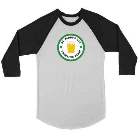 T-shirt - St. Paddy's Day Drinking Team Baseball 3/4 Sleeve Raglan Shirt - St. Patrick's Day Shirt