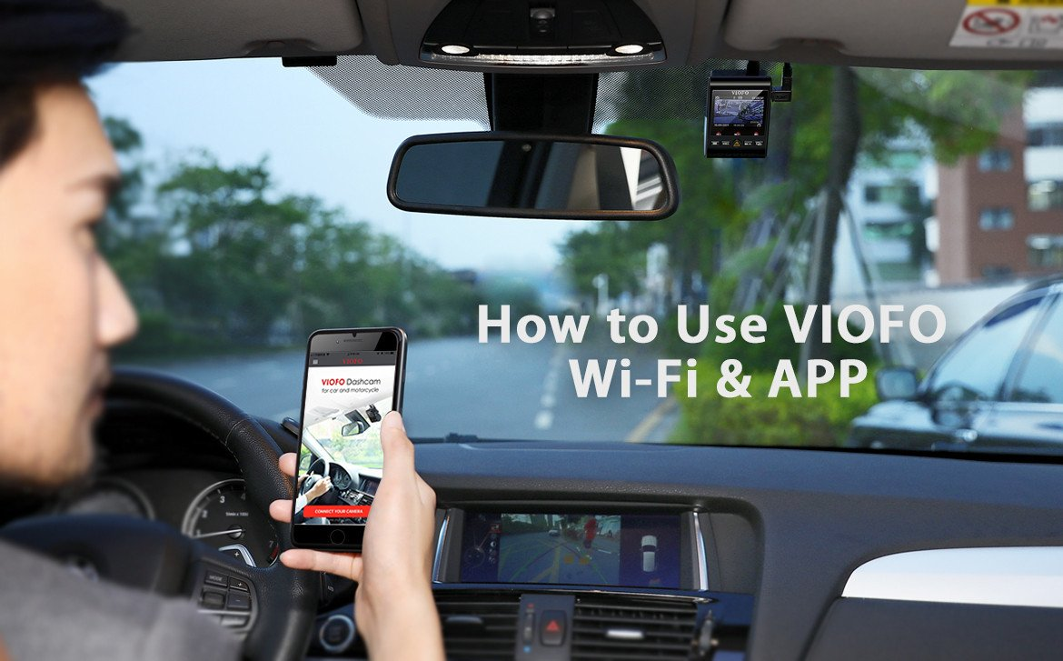 How to Use VIOFO App & WiFi