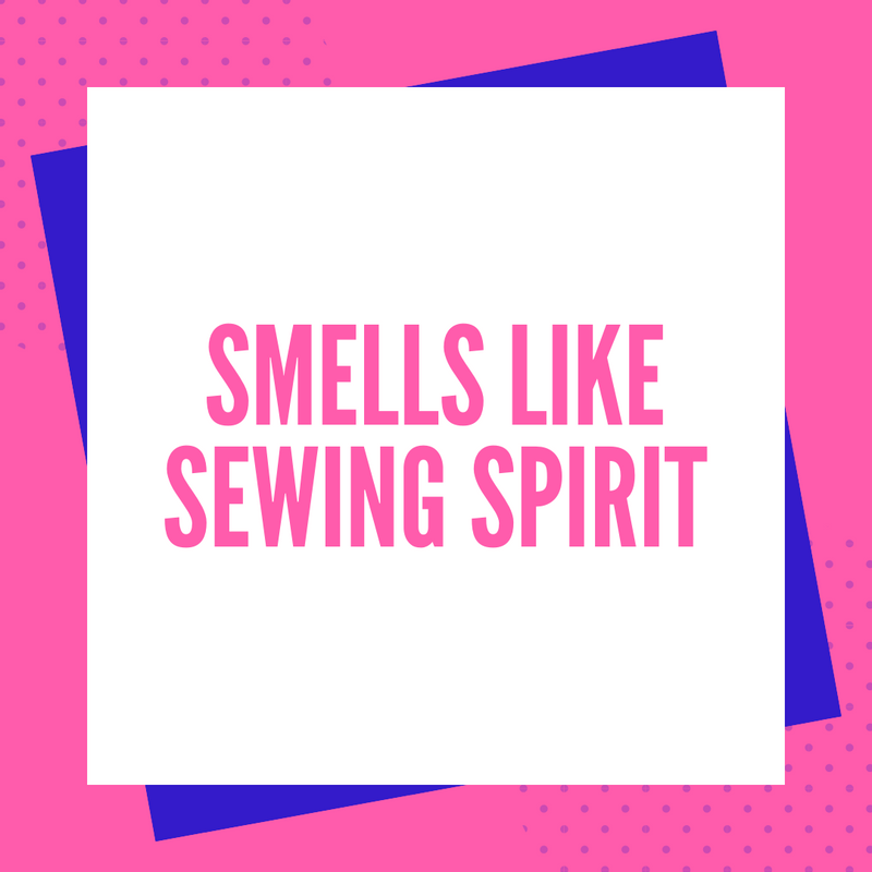 Smells like Sewing Spirit