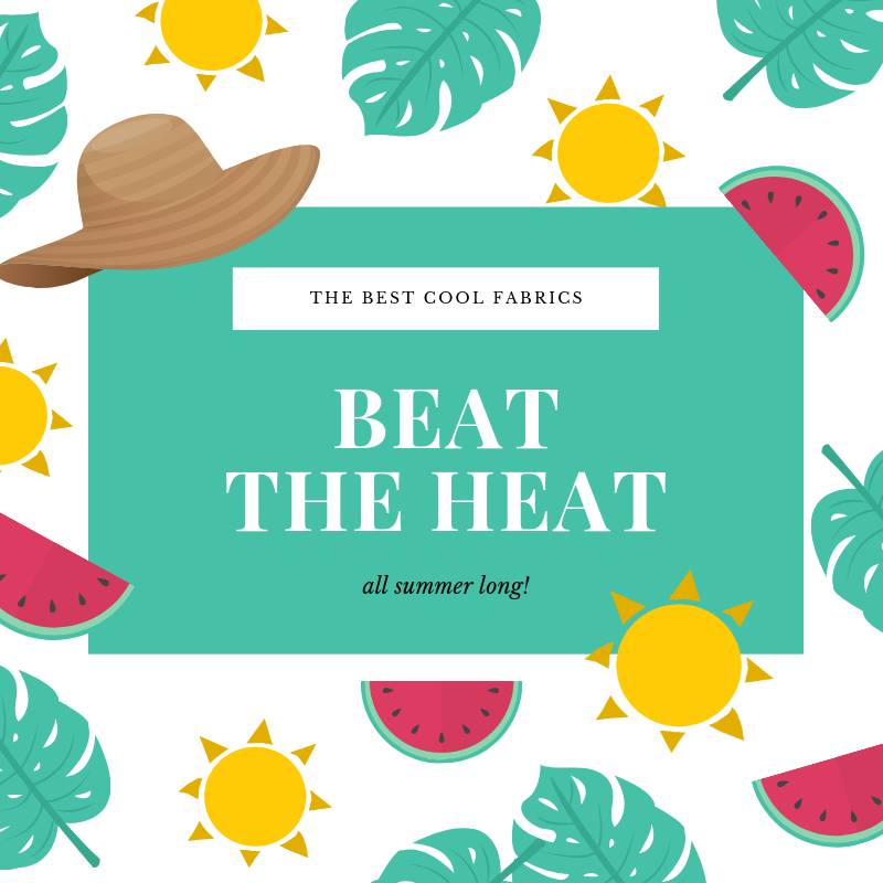 Beat the Heat of Summer!