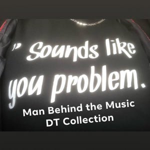Man Behind the Music - Sounds Like a You Problem | DT Collection
