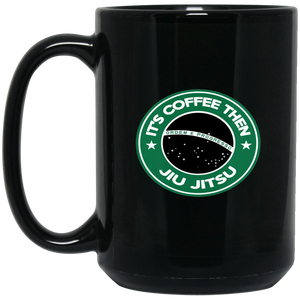 """It's Coffee Then Jiu Jitsu"" Collection"