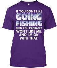 Funny Fishinger Apparel - If You Don't Like Going Then Popular Tagless Tee T-Shirt