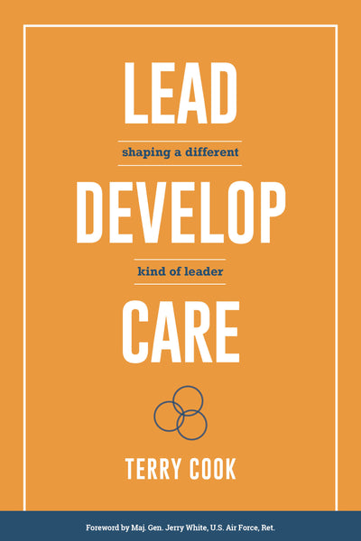 Lead Develop Care: Shaping a Different Kind of Leader
