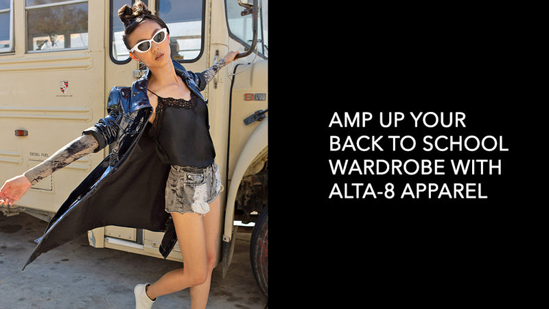 Amp Up Your Back to School Wardrobe with Alta-8 Apparel