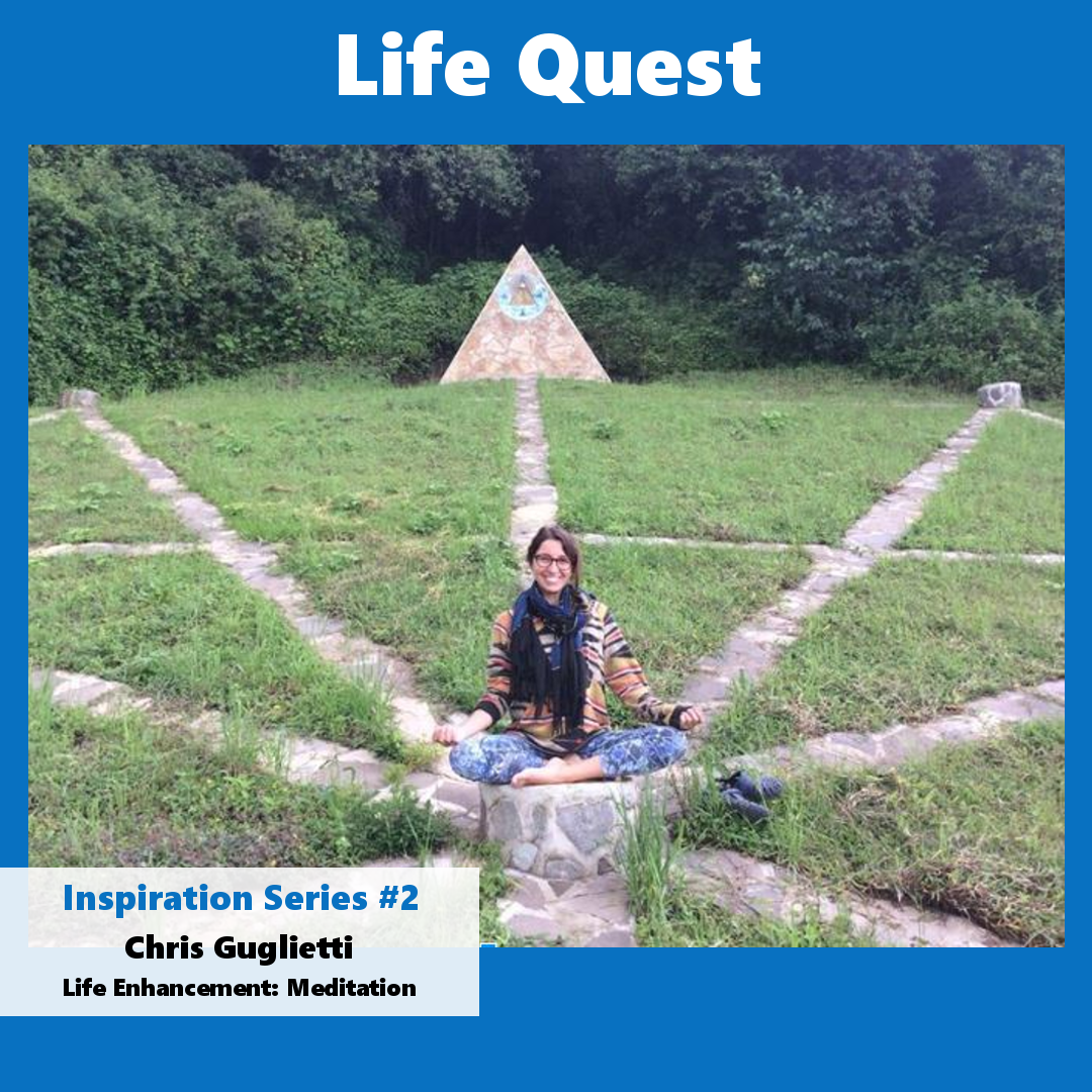 Life Quest Inspiration Series #2: Chris Guglietti