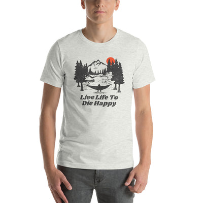 Live Life To Die Happy - Adult Shirt