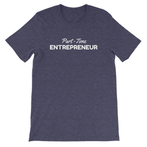 Part-Time Entrepreneur T-Shirt