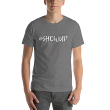 #SHOWUP  T-Shirt