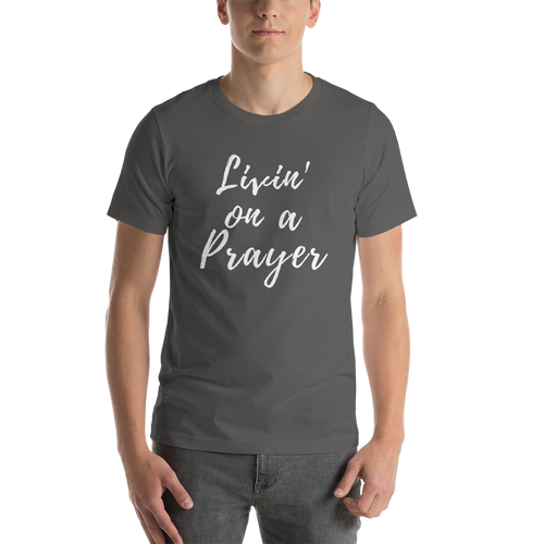 Livin' on a Prayer Short-Sleeve Unisex T-Shirt