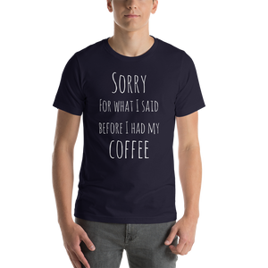 Sorry for What I Said Short-Sleeve Unisex T-Shirt