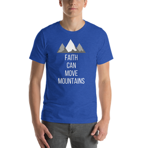 Faith Can Move Mountains Short-Sleeve Unisex T-Shirt