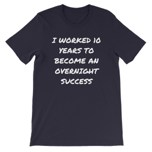 10 Year Overnight Success T-Shirt