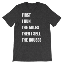 First I Run, Then Sell Houses T-Shirt